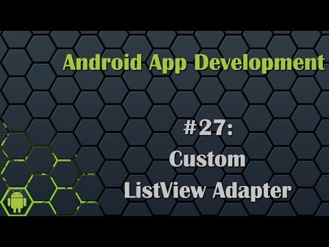 Android App Development Tutorial 27: Custom ListView Adapter
