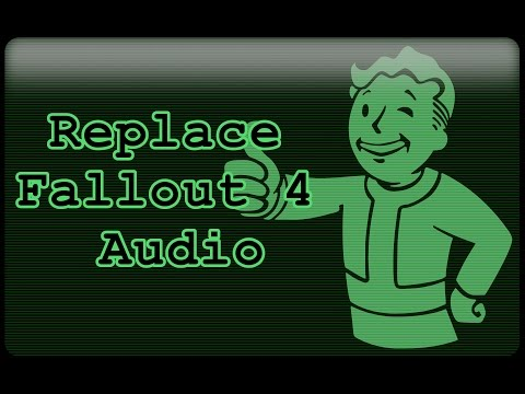 Fallout 4 - Replacing Audio (Music, Sound, Etc.) (PC)