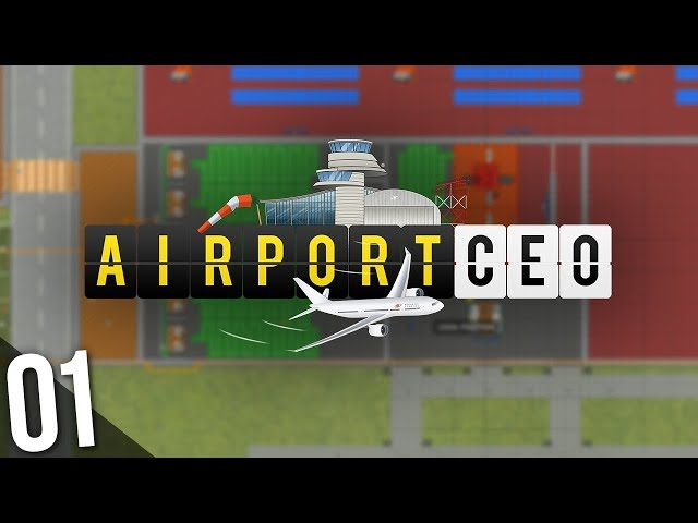 Airport CEO | PART 1 | JUST GETTING STARTED