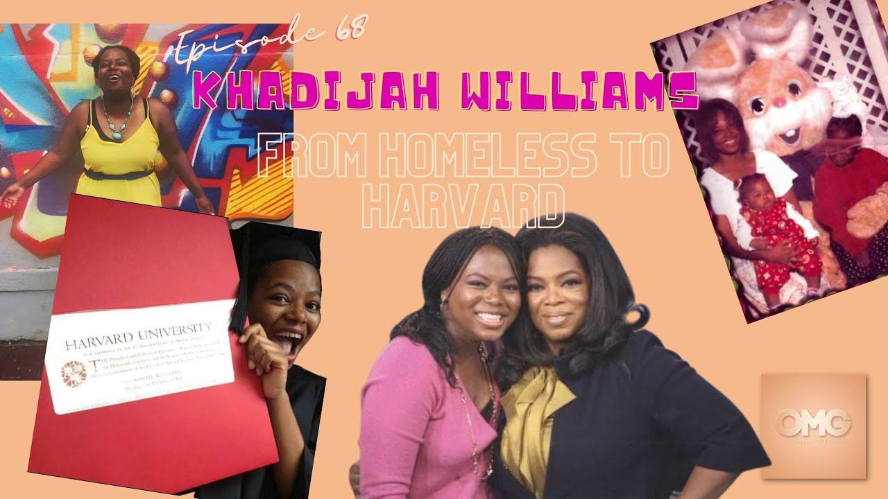 EPISODE 68: Khadijah Williams, From Homeless to Harvard