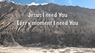 Jesus I need You (lyrics)  Hillsong Worship