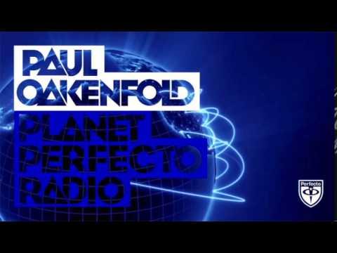 Paul Oakenfold - Planet Perfecto: #228 (w/ Blazer Guest Mix)