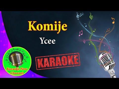 [Karaoke] Komije- Ycee- Karaoke Now