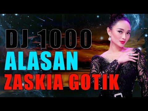 Dj 1000 Alasan Zaskia Gotik
