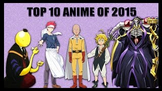 Top 10 Anime of 2015