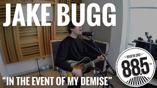 "Jake Bugg || Live @ 885FM || ""In the Event of My Demise"""