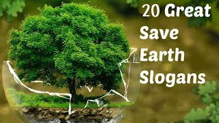Top Slogans on Save Earth | Save Earth Slogans | Earth Day Slogans | Great Slogans on Save Earth