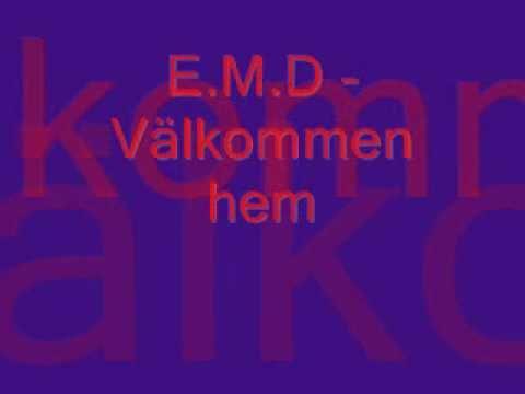 E.M.D - Välkommen hem + lyrics