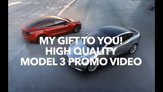 My gift to you! Model 3 High Quality Video | Model 3 Owners Club
