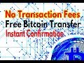 Free Bitcoin Transaction | No Transaction Fees |Instant Confirmation