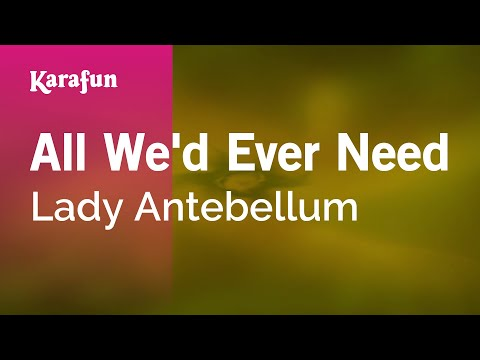 Karaoke All We'd Ever Need - Lady Antebellum *