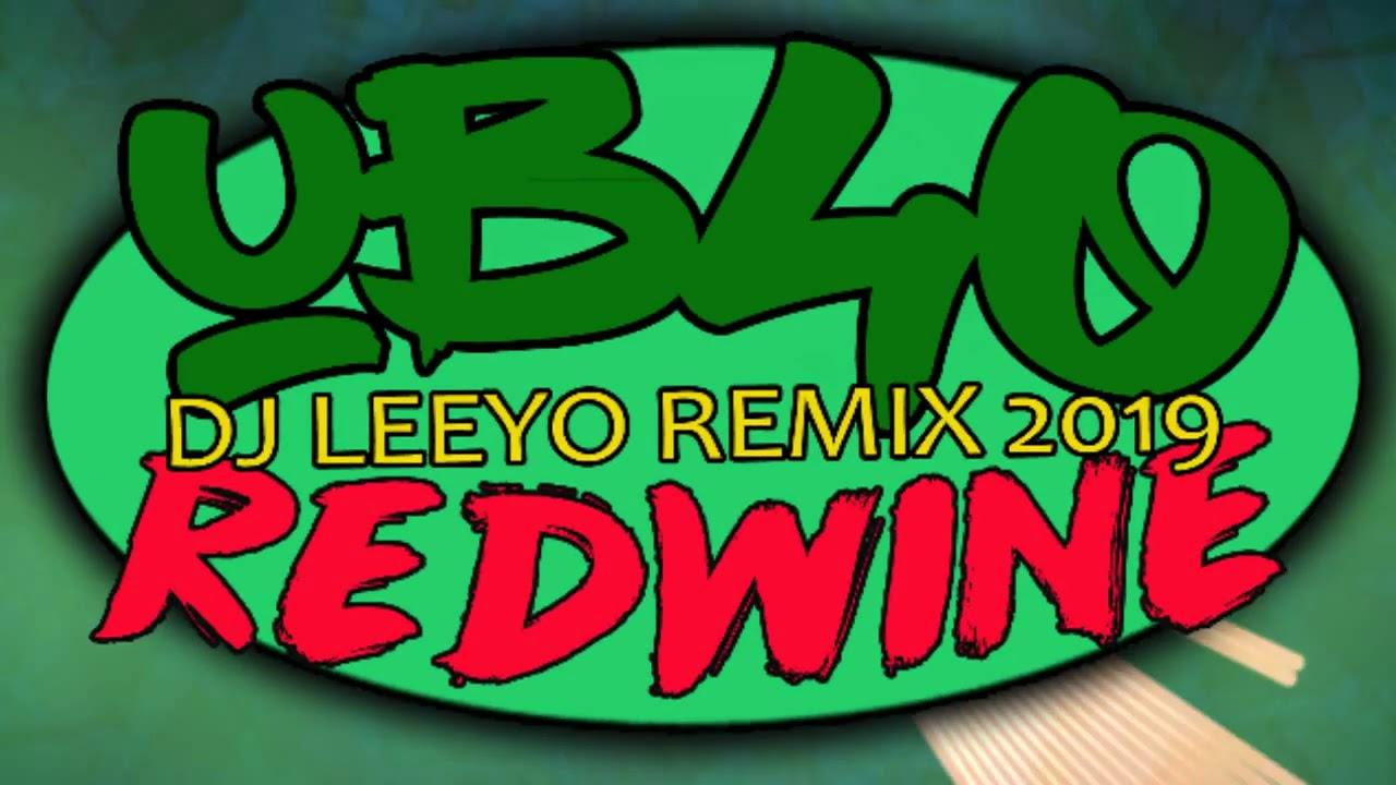 UB40 - Red Wine ( Dj Leeyo Remix 2019 )