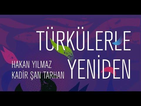 Hakan Yılmaz & Kadir Şan Tarhan / Türkülerle Yeniden (teaser)
