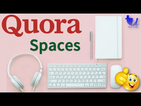 Quora Spaces - Creating Spaces and Getting Views for Blogger/WordPress & YouTube Videos [Urdu/Hindi]