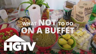How NOT to Set Up a Buffet for a Party - HGTV