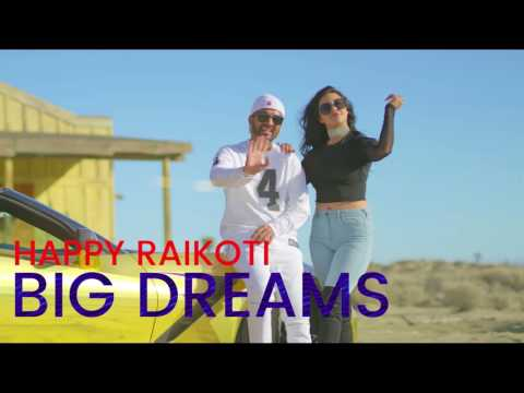 Big Dreams - Happy Raikoti (Full Audio...