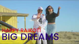 Big Dreams Happy Raikoti (Full Audio Song) | Deep Jandu | Latest Punjabi Song 2017