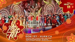 Liên khúc: Đón Tết, Xuân Ca - Nhiều nghệ sĩ | Gala Nhạc Việt 11 (Official)