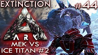 ARK EXTINCTION Deutsch Mek vs Ice Titan #2 Ark: Extinction Deutsch German Gameplay #44