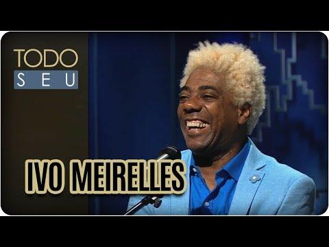 Musical Com Ivo Meirelles - Todo Seu (09/02/18)