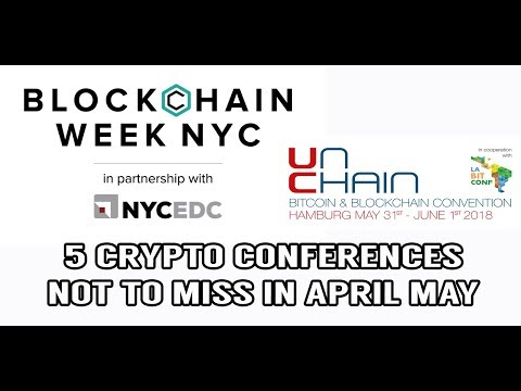 5 Cryptocurrency Events Not to Miss in April and May 2018