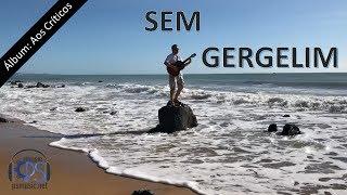 Baixar MÚSICA – Sem Gergelim psmusic.net Álbum Aos Críticos – MPB Bossa Nova Romântica