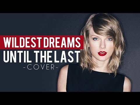 "Taylor Swift - Wildest Dreams [Until The Last] (Punk Goes Pop Style Cover) ""Post-Hardcore"""