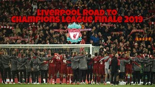 LIVERPOOL Road to MADRID CL FINAL 2018/19 |Highlights