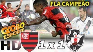 Flamengo 1 x 1 Vasco | Globo Esporte | Final 2 do Carioca 2014 | Fla CAMPEÃO