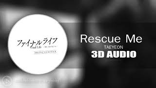 [3D AUDIO] Rescue Me - Taeyeon