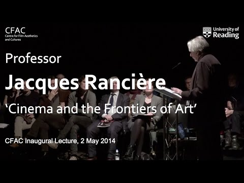 Jacques Rancière -- 'Cinema and the Frontiers of Art' (CFAC Inaugural Lecture)