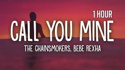 The Chainsmokers, Bebe Rexha - Call You Mine [1 Hour] Loop