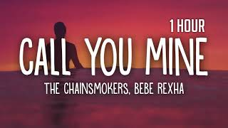 The Chainsmokers, Bebe Rexha Call You Mine [1 Hour] Loop