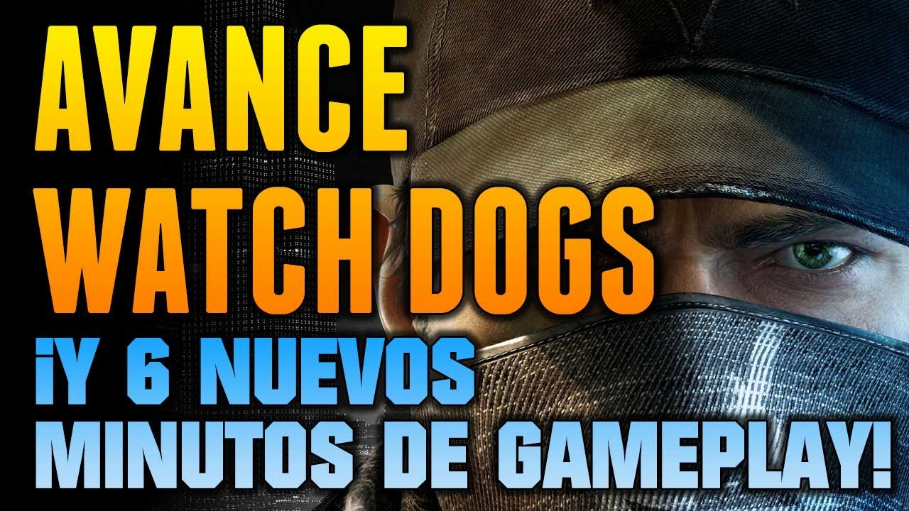 Avance de Watch Dogs PS4 + ¡6 nuevos minutos de gameplay!