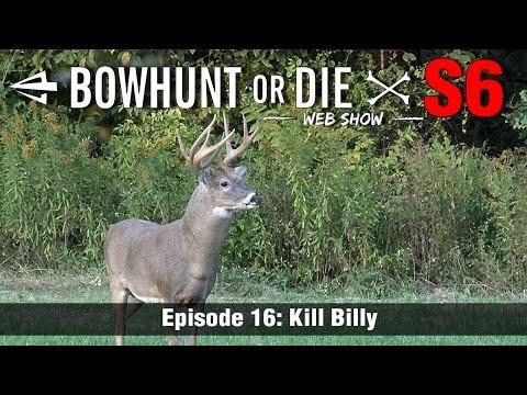 Bowhunt or Die Season 06 Episode 16: Kill...