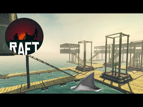 RAFT, BUILDING THE BIGGEST FLOATING CITY! Our Shark Attack Bait Village - Raft Game - Gameplay