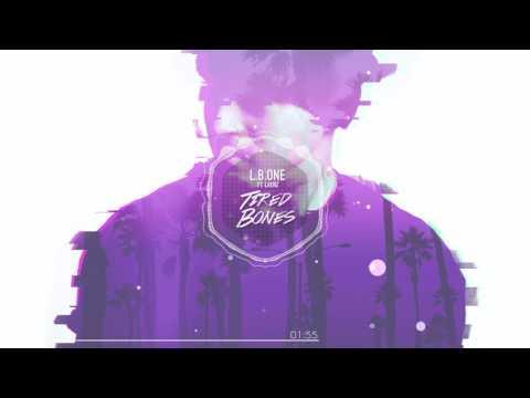 L.B.ONE Feat Laenz - Tired Bones (Radio Edit)