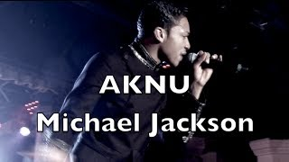 AKNU Michael Jackson Live Performance