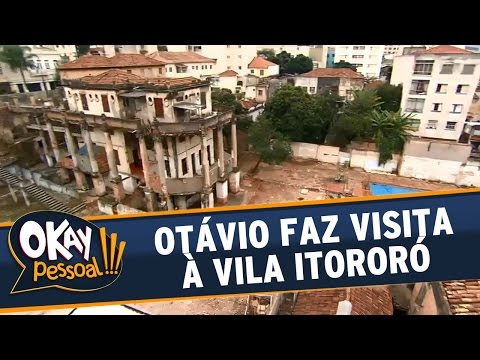 Okay Pessoal!!! (01/02/16) - Otávio Mesquita visita a histórica Vila Itororó