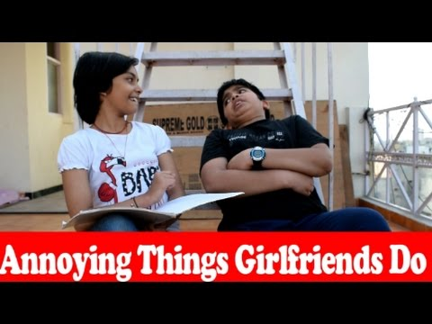 Annoying Things Girlfriends Do | Must watch a very funny video acted by Kartike and Ayasha