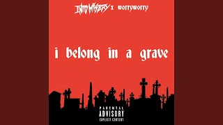 I Belong in a Grave (feat. Worryworry)