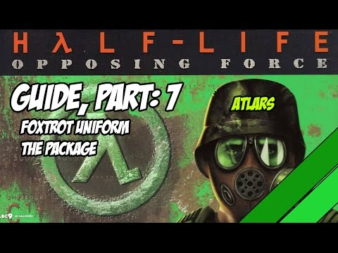 Opposing Force, Half-Life [Part 7: Foxtrot Uniform & The Pac