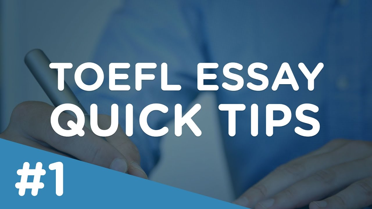 toefl essay quick tip topic sentences  toefl essay quick tip 1 topic sentences