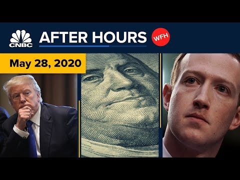 Zuckerberg defends Facebook from Trump's crackdown and everything else you missed: CNBC After Hours