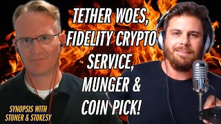 Tether Woes HEAT up, Fidelity Launching & Munger On Bitcoin | Synopsis w/ Stoner & Stokesy Ep.2