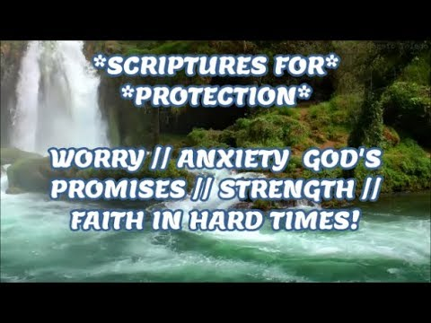 SCRIPTURES // PROTECTION // WORRY // ANXIETY //GOD'S PROMISES // STRENGTH //FAITH IN HARD TIMES