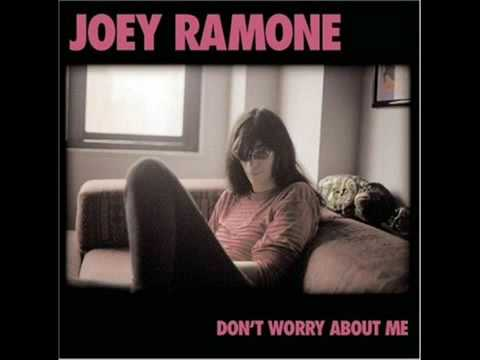 Joey Ramone- Don´t worry about me