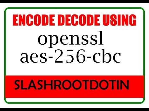 encode decode file using openssl and aes 256 cbc algorithm