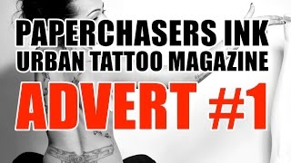 Paperchasers Ink - Tattoo Magazine - Advert #1