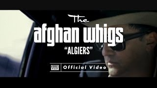 The Afghan Whigs - Algiers [OFFICIAL VIDEO](